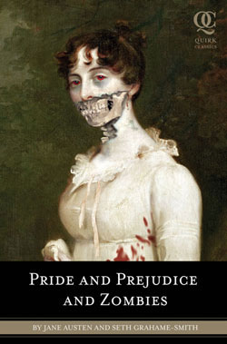 The Classic Regency Romance—Now with Ultraviolent Zombie Mayhem!